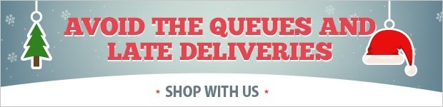 Avoid the queues & late deliveries this Christmas